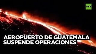 El aeropuerto de la capital de Guatemala suspende operaciones tras la erupción del volcán Pacaya