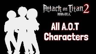 Attack on Titan 2-All Characters (Titan Shifters) REVEALED