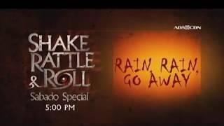 Shake Rattle and Roll Sabado Special: Rain Rain Go Away October 21, 2017 Teaser