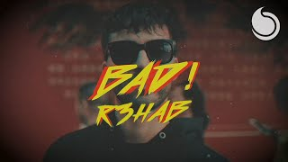 R3HAB - BAD! (Official Video)