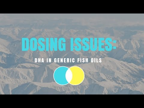 Dosing Issues: DHA In Generic Fish Oils