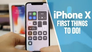 iPhone X - First 10 Things To Do!