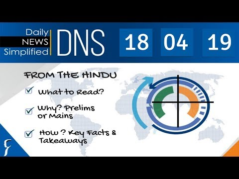 Daily News Simplified 18-04-19 (The Hindu Newspaper - Current Affairs - Analysis for UPSC/IAS Exam)