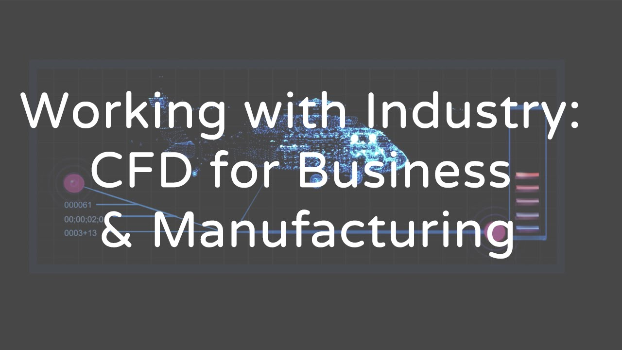 Computational Fluid Dynamics in Manufacturing and Industry