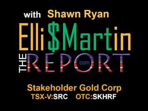 Ellis Martin Report with Gold Prospector Shawn Ryan for Stakeholder Gold