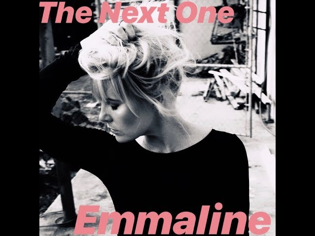 Emmaline The Next One