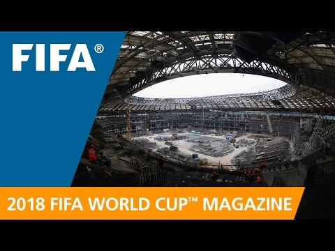 Russia 2018 Magazine: Final stadium gets facelift