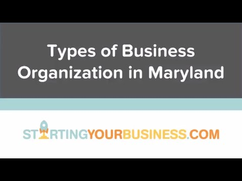 Types of Business Organization in Maryland - Starting a Business in Maryland