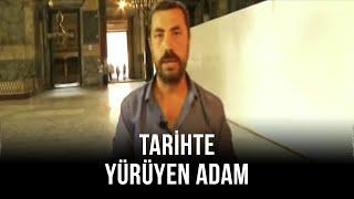 Tarihte Yürüyen Adam - Ayasofya -  6 Kasım 2016