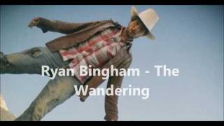 Watch Ryan Bingham The Wandering video
