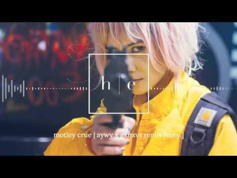 THEY. - Motley Crue [aywy & GXNXVS Remix]