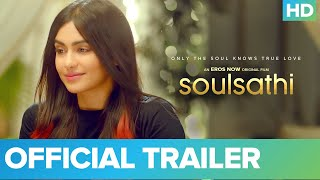 Soulsathi - Official Trailer | Adah Sharma, Sehban Azim & Vandana Pathak | An Eros Now Original Film