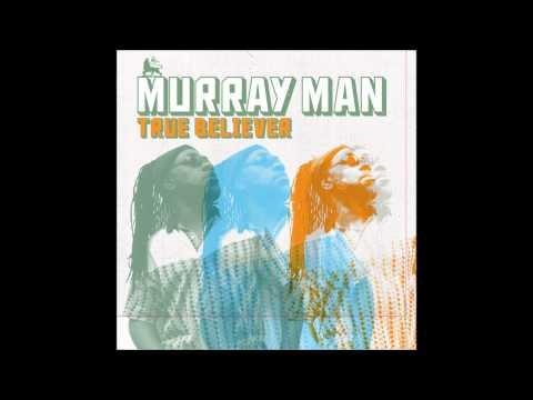 Murray Man - Dreader Than Dread Dub (True Believer)