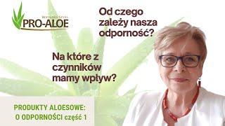 ProAloe: Odporność kluczem do zdrowia  cz 1