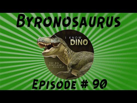Byronosaurus: I Know Dino Podcast Episode 90