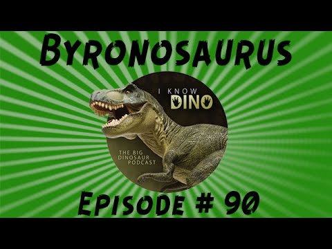 Byronosaurus: I Know Dino Podcast Episode 90
