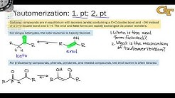 11.03 Introduction to Tautomerization; Stability of Keto and Enol Tautomers