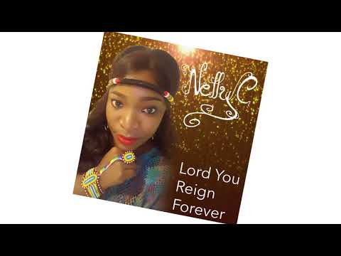 Nelly C   Lord You Reign Forever