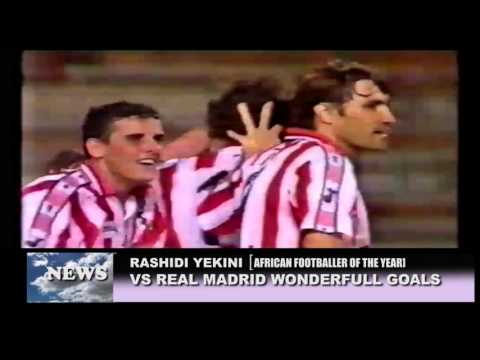 RASHIDI YEKINI AFRICAN FOOTBALLER OF THE YEAR VS REAL MADRID WONDERFULL GOALS