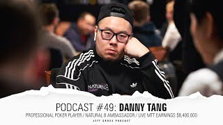 Podcast #49: Danny Tang / Pro Poker Player / Natural 8 Ambassador / Live MTT Earnings $8,400,000