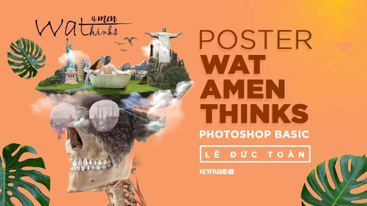 Khóa học Photoshop cơ bản – Wat Amen Thinks – Học viên Lê Đức Toàn