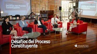 """Conversatorio """"Desafíos del Proceso Constituyente"""""""
