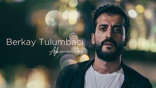Berkay Tulumbacı / Aşk Senden Bana (Official Music Video)