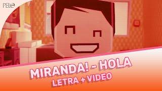 Miranda! - Hola (Letra + Video)