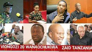 VIONGOZI 20 WANAOCHUKIWA ZAID TANZANIA HAWA APA/VIONGOZI WA SERIKALI NA WABUNGE WASIOPENDWA TANZANIA
