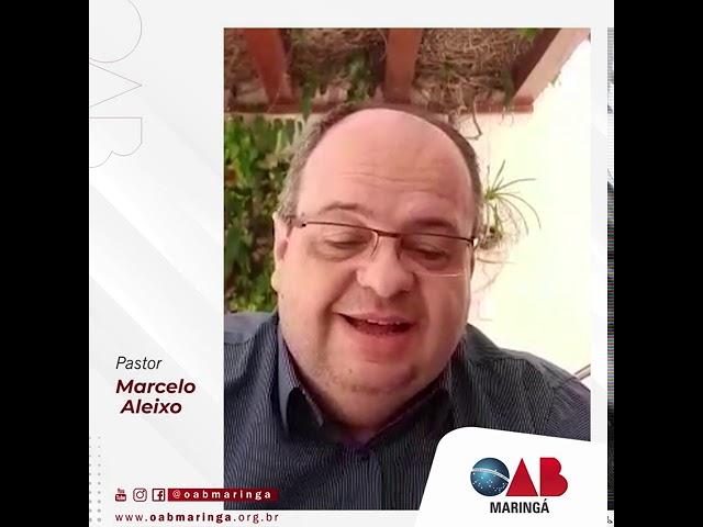 Mensagem do pastor Marcelo Aleixo pelo Dia do Advogado