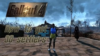 Fallout 4 How to get 30 settlers 20 charisma