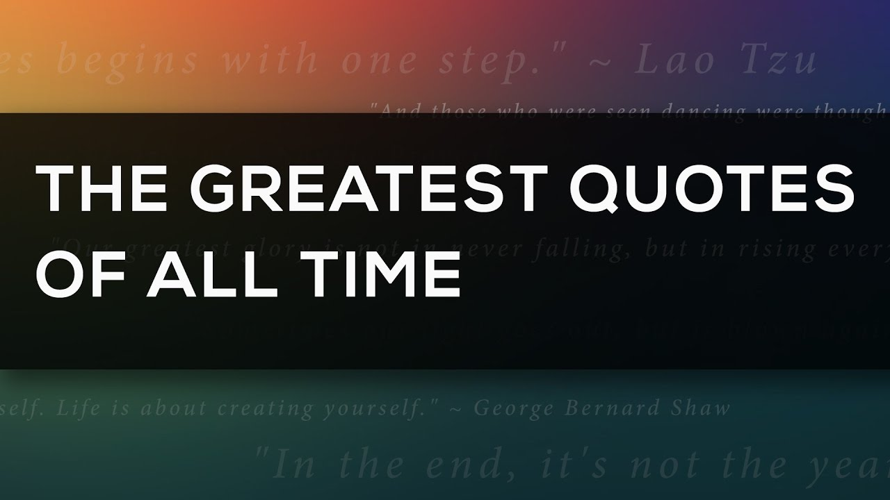 Greatest Quotes of All Time - YouTube