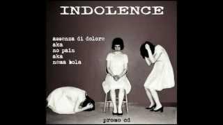 INDOLENCE - Steadfast, Diehard