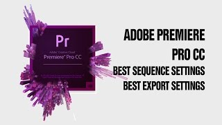 Adobe Premiere CC Best Export Settings [1080p Best Quality for Small File Size]