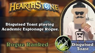 Disguised Toast playing Academic Espionage Rogue.