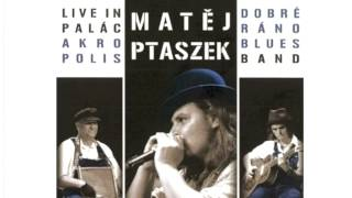 Mean Old Frisco Blues - Matej Ptaszek & Dobre Rano Blues Band