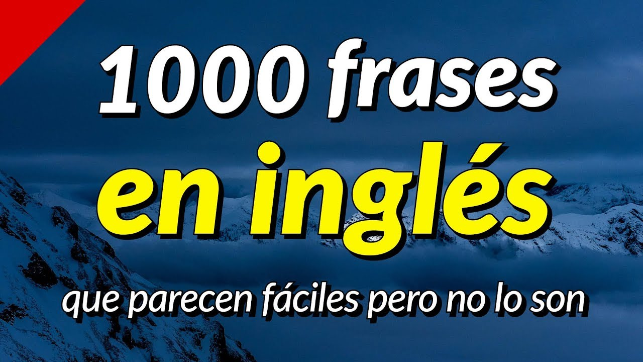 1000 Frases De Conversación En Inglés Que Parecen Fáciles Pero No Lo Son