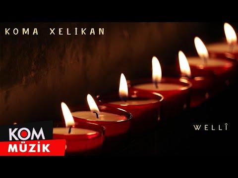 Koma Xelikan - Welli