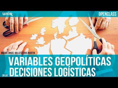 Variables geopolíticas en las decisiones logísticas | UNIR OPENCLASS