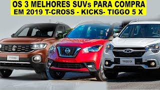 3 Melhores SUVs compactos p/Compra em 2019 Segundo 4 Rodas T-CROSS KICKS TIGGO 5 X