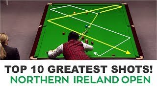 Snooker Shots - TOP 10 GREATEST SHOTS ! Northern Ireland Open Snooker 2017