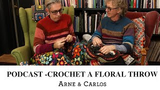 The ARNE & CARLOS Podcast - crocheting a floral throw