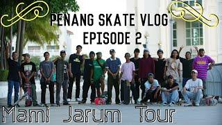 PENANG Skate Vlog Ep 2 ( MAMI JARUM TOUR  )