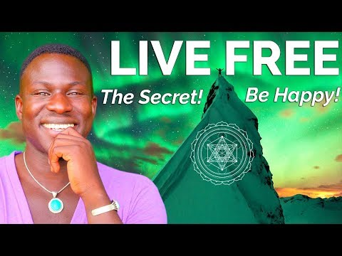 How to LIVE FREE and BE HAPPY (The Secret!) Powerful Stuff