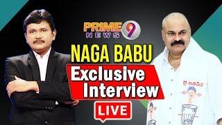 JanaSena Pawan Kalyan's Brother Nagababu's  Interview yet With Journalist Sai Live | Prime9 LIVE