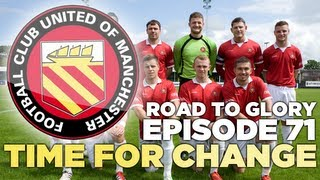 Road to Glory - Ep.71 Time for Change | Football Manager 2013