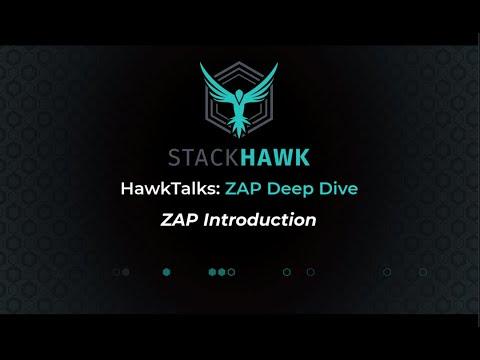 ZAP Deep Dive: Introduction to ZAP