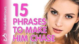 What To Say To Him To Make Him Chase You | 15 Things To Say To Him!