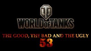 World of Tanks - The Good, The Bad and The Ugly 53