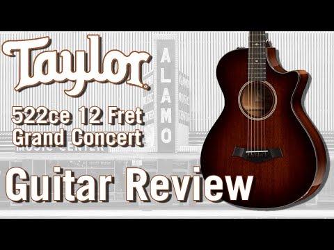 Taylor 522ce 12 Fret Acoustic Electric Guitar Review